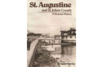 A Pictorial History: St. Augustine, St. Johns County